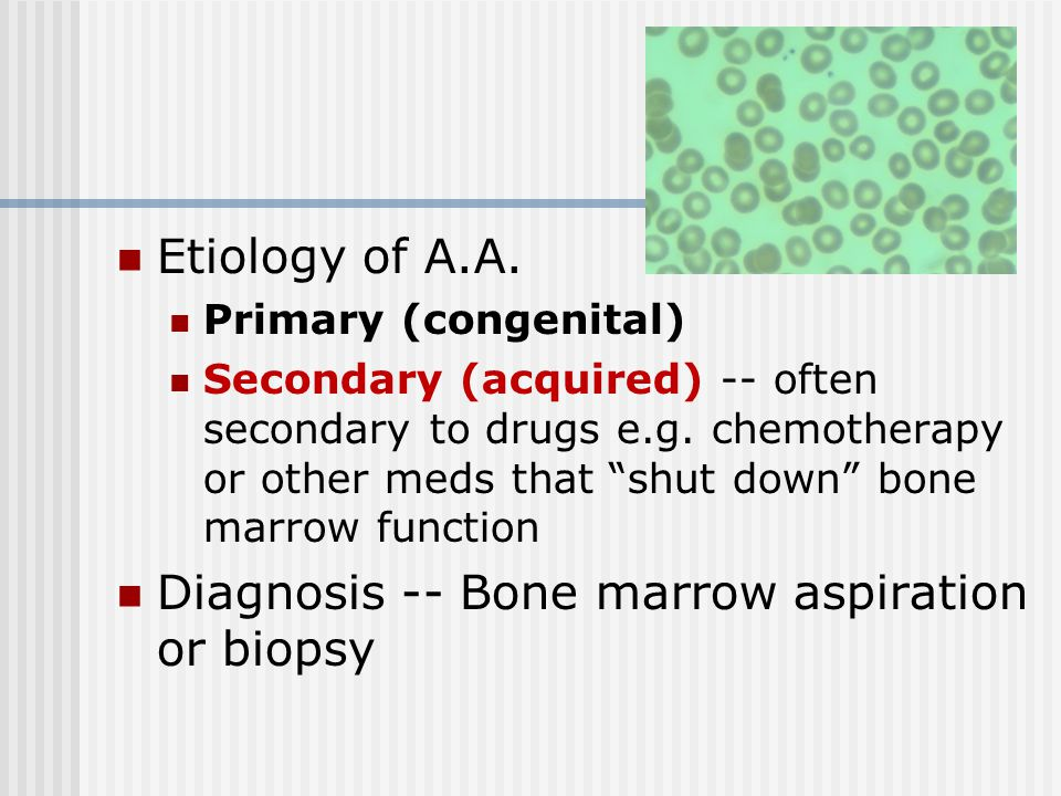 Diagnosis -- Bone marrow aspiration or biopsy