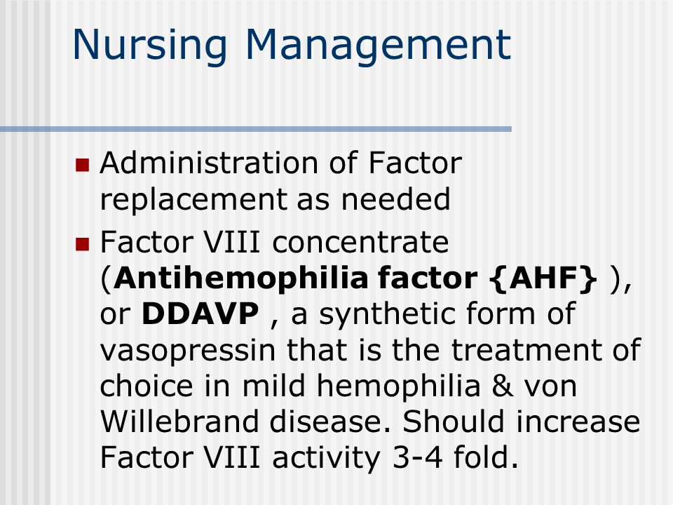 Nursing Management Administration of Factor replacement as needed