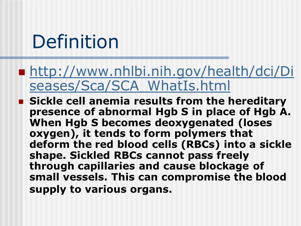 Definition http://www.nhlbi.nih.gov/health/dci/Diseases/Sca/SCA_WhatIs.html.