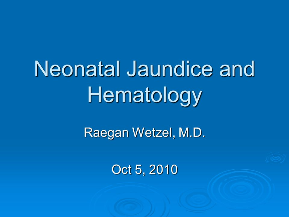 Neonatal Jaundice and Hematology