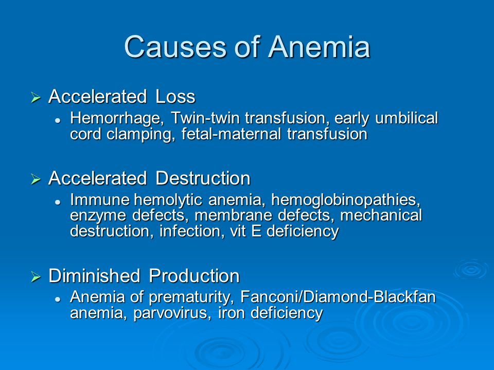 Causes of Anemia Accelerated Loss Accelerated Destruction