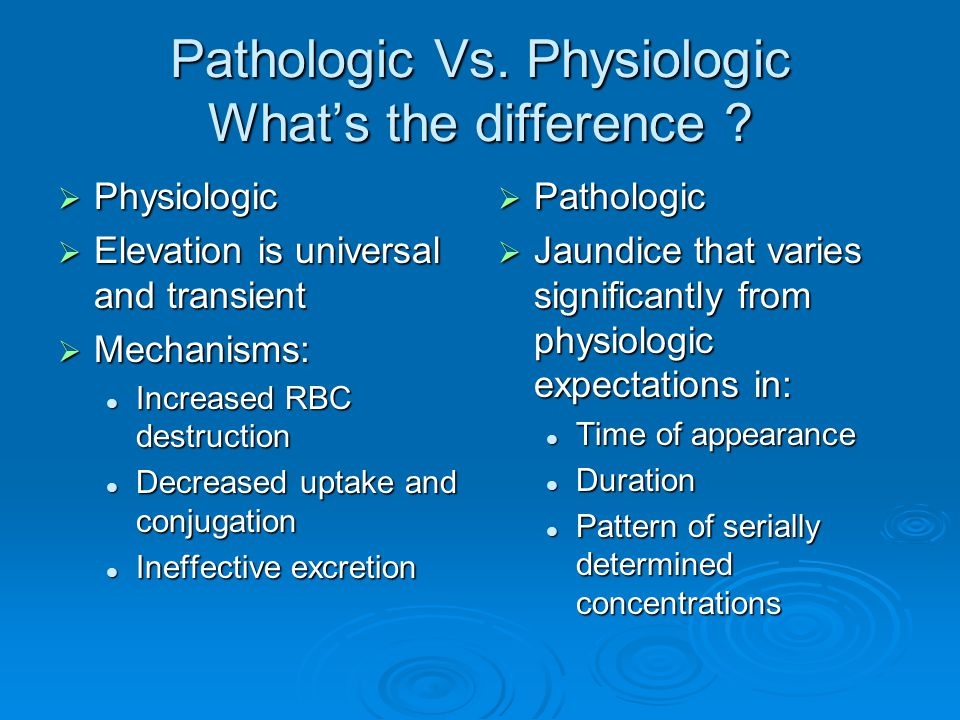 Pathologic Vs. Physiologic What's the difference