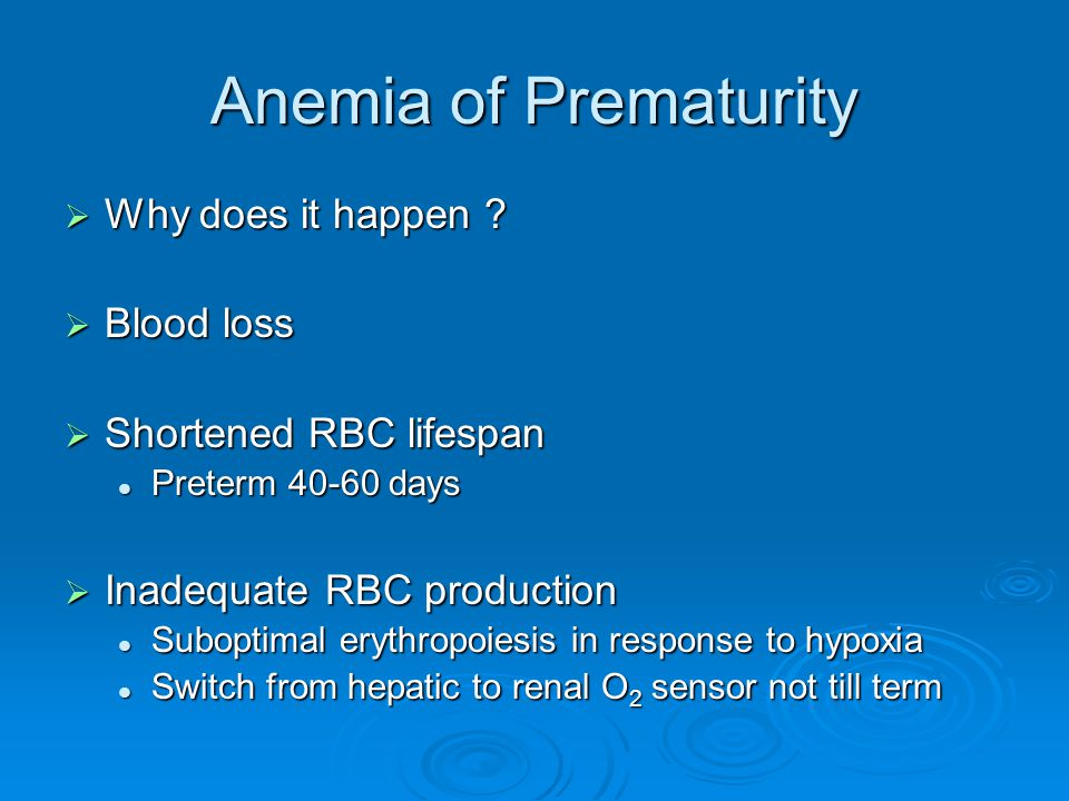 Anemia of Prematurity Why does it happen Blood loss