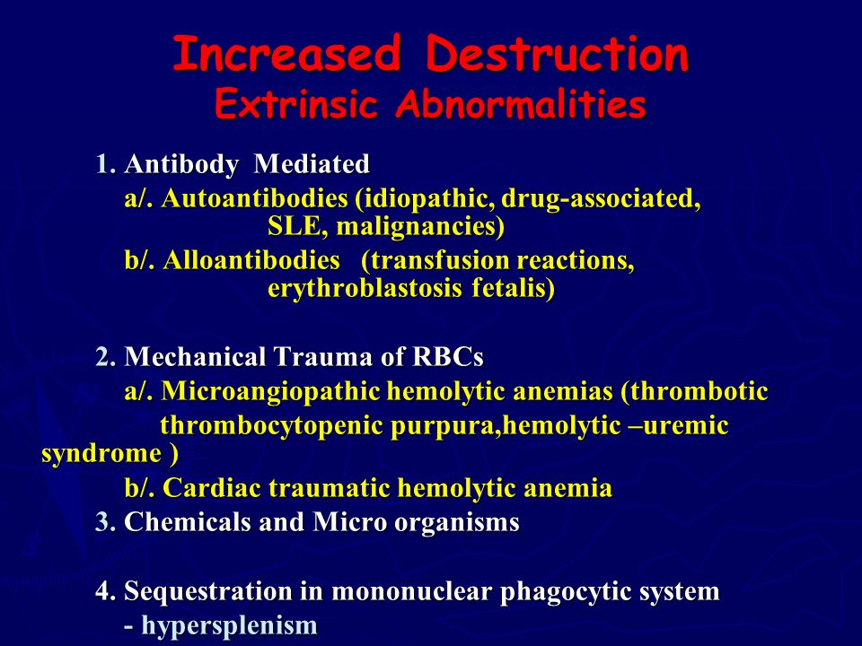 Increased Destruction Extrinsic Abnormalities