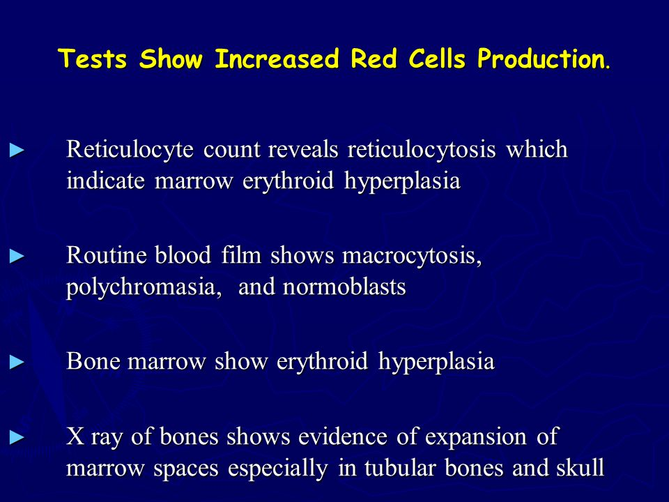 Tests Show Increased Red Cells Production.
