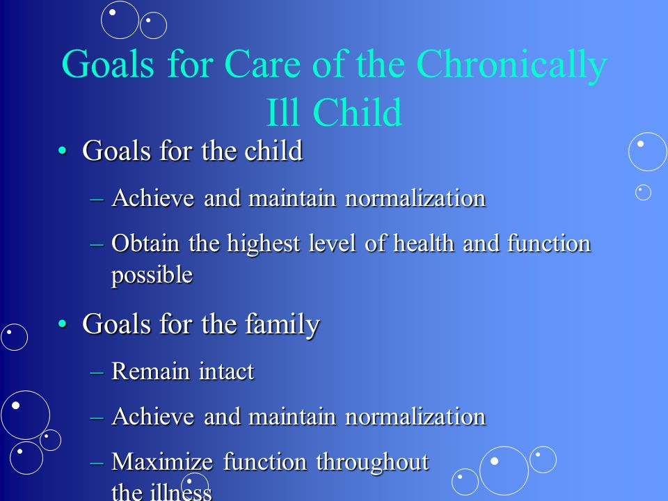Goals for Care of the Chronically Ill Child
