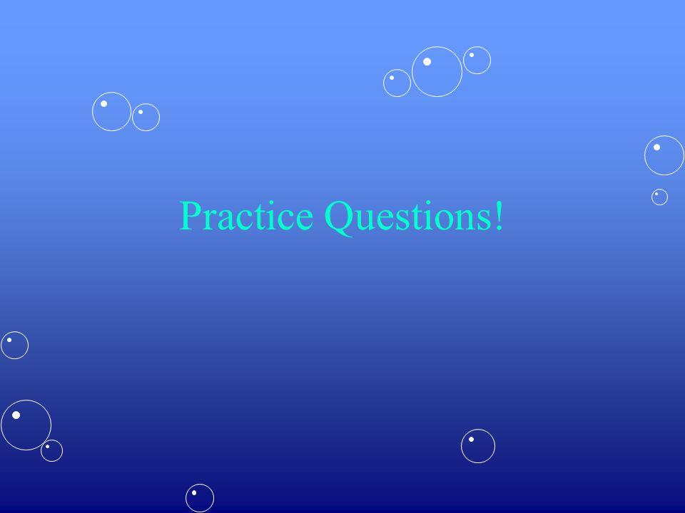 Practice Questions!