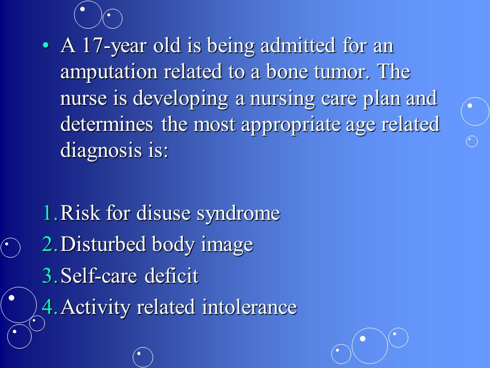 A 17-year old is being admitted for an amputation related to a bone tumor. The nurse is developing a nursing care plan and determines the most appropriate age related diagnosis is: