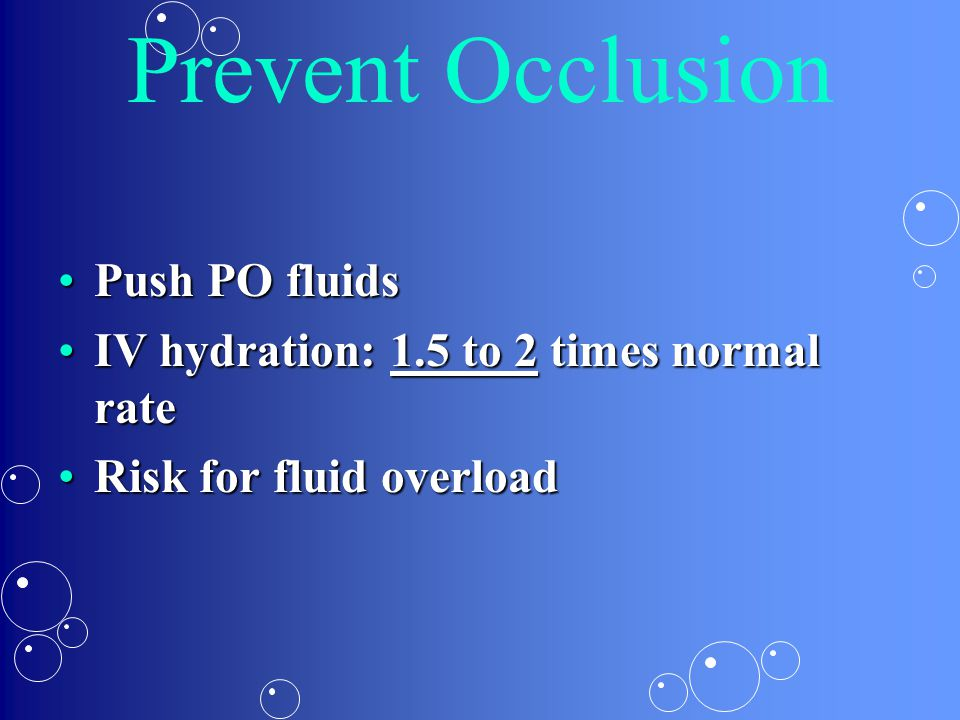 Prevent Occlusion Push PO fluids