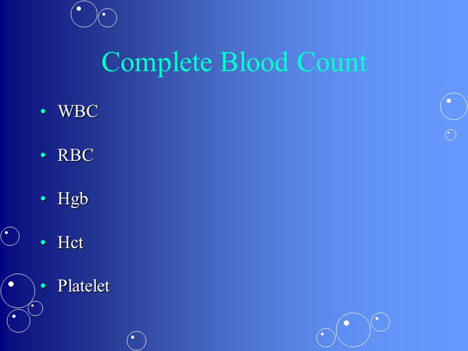 Complete Blood Count WBC RBC Hgb Hct Platelet