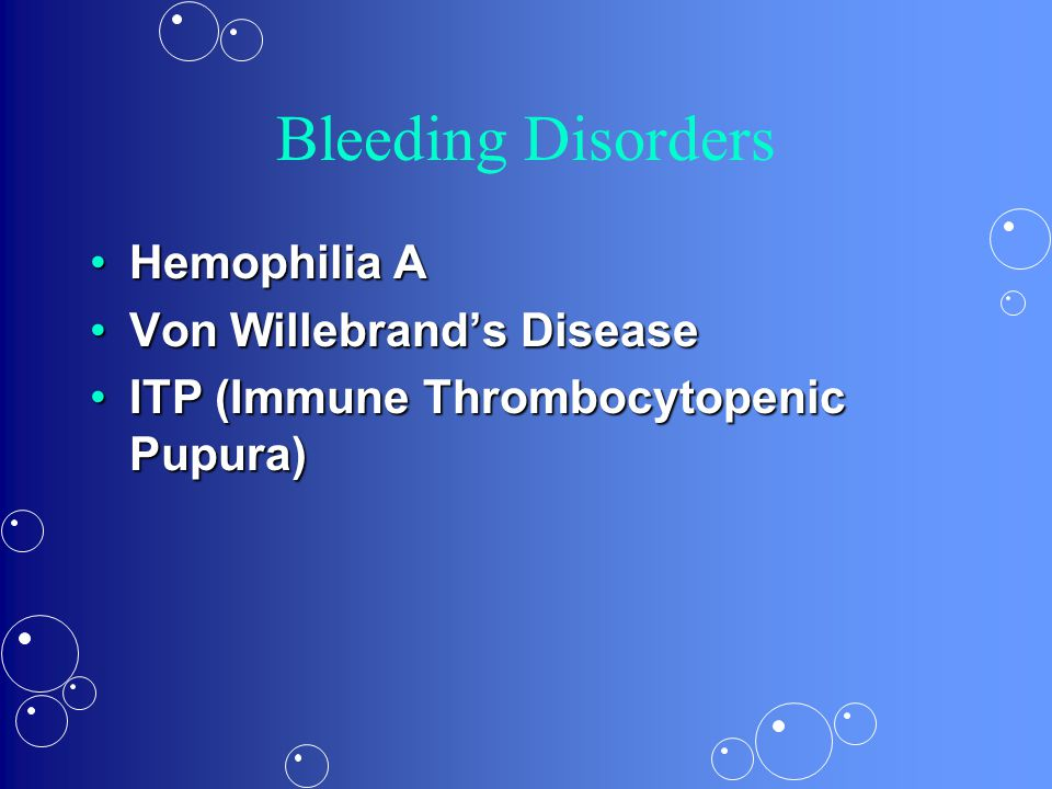 Bleeding Disorders Hemophilia A Von Willebrand's Disease