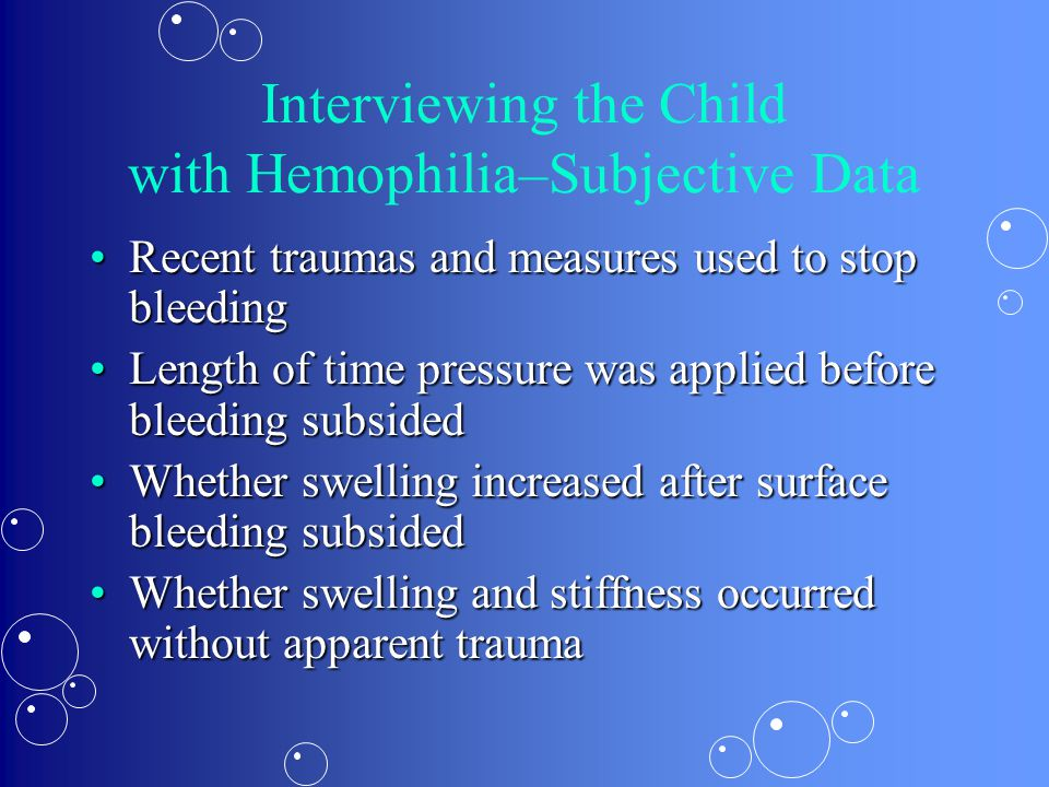 Interviewing the Child with Hemophilia–Subjective Data