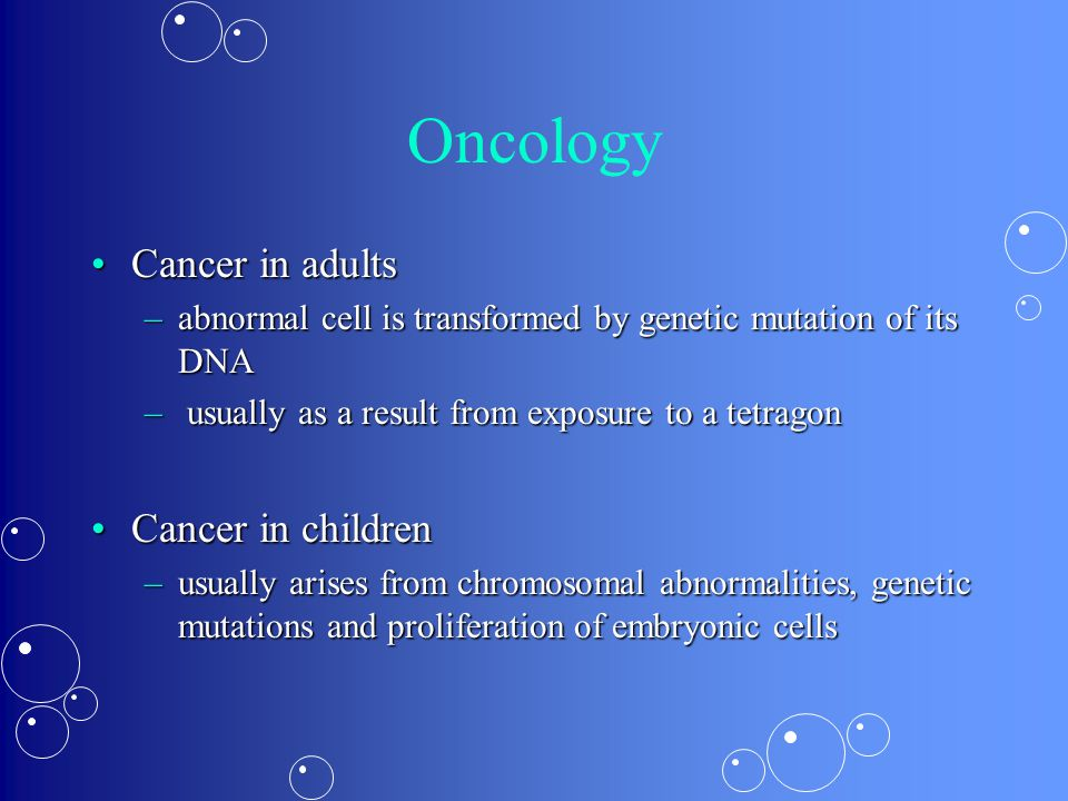 Oncology Cancer in adults Cancer in children