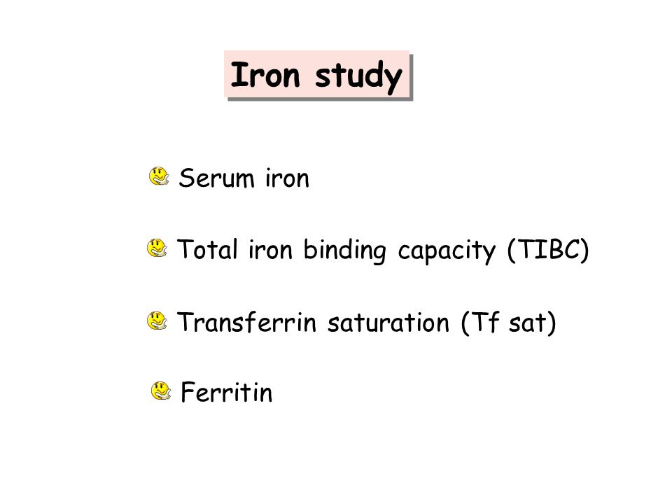 Iron study Serum iron Total iron binding capacity (TIBC)