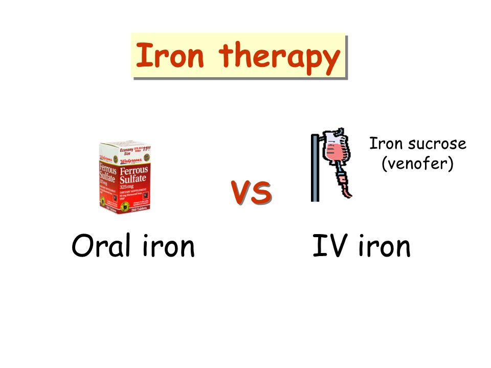 Iron therapy IV iron Iron sucrose (venofer) Oral iron VS