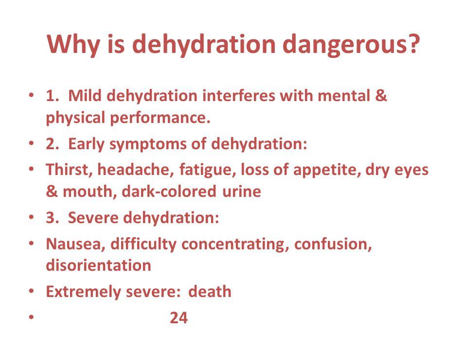 Why is dehydration dangerous
