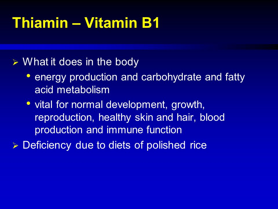 Thiamin – Vitamin B1 What it does in the body