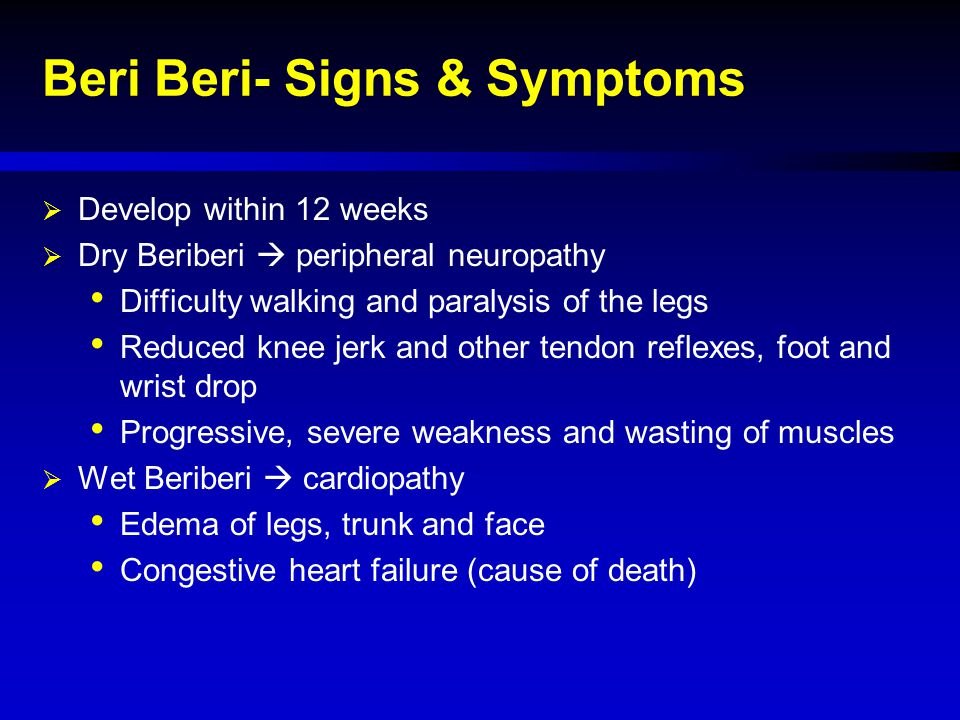 Beri Beri- Signs & Symptoms