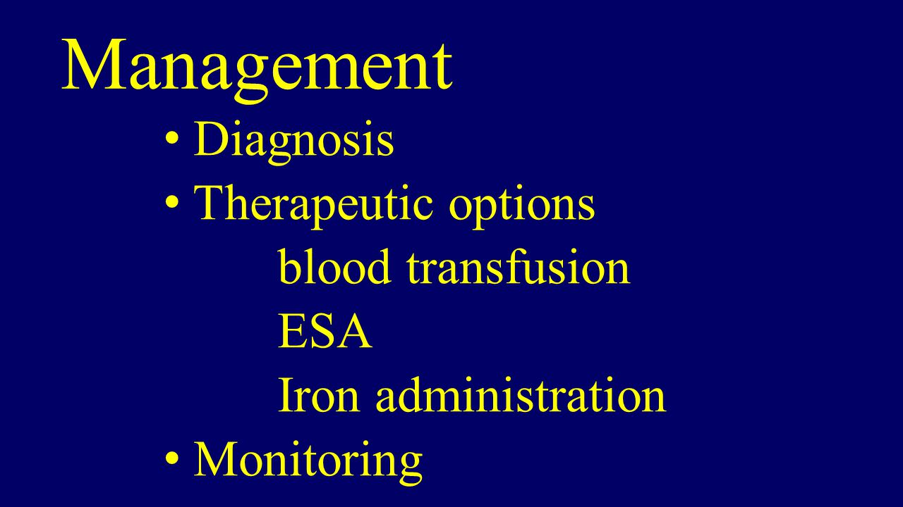 Management Diagnosis Therapeutic options blood transfusion ESA