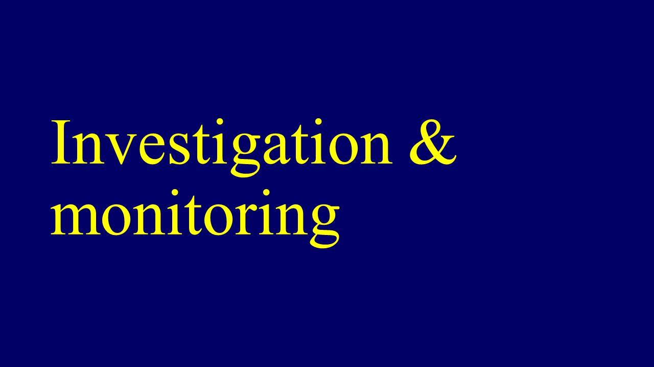 Investigation & monitoring