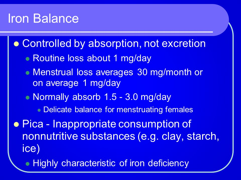Iron Balance Controlled by absorption, not excretion
