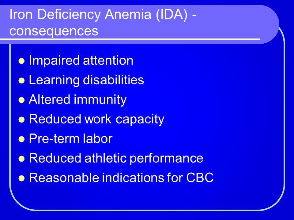 Iron Deficiency Anemia (IDA) - consequences