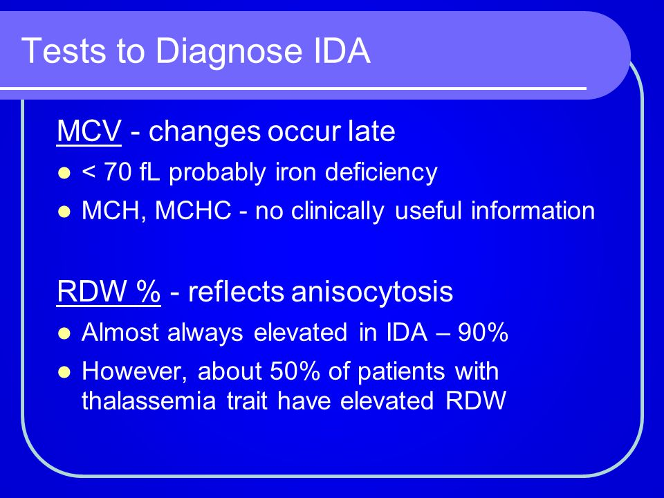 Tests to Diagnose IDA MCV - changes occur late