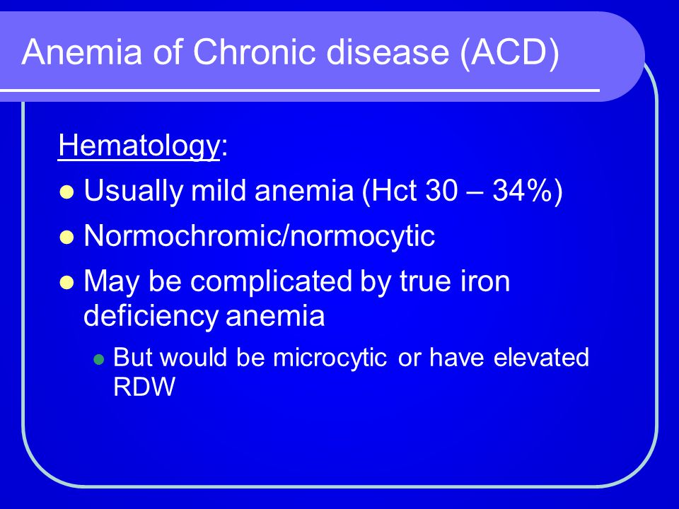 Anemia of Chronic disease (ACD)