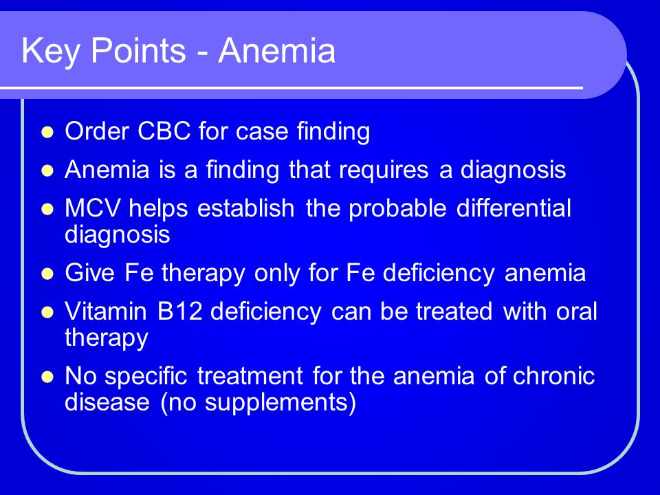 Key Points - Anemia Order CBC for case finding