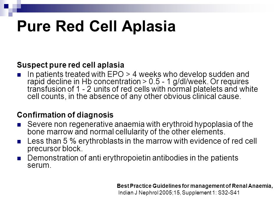 Pure Red Cell Aplasia Suspect pure red cell aplasia