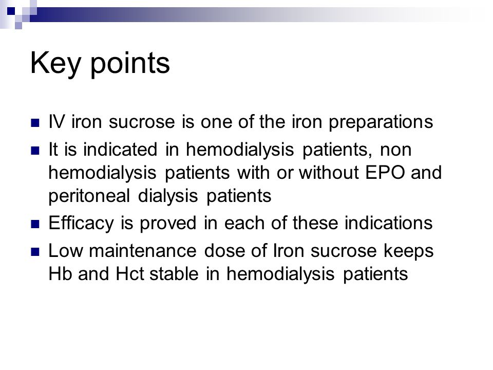 Key points IV iron sucrose is one of the iron preparations