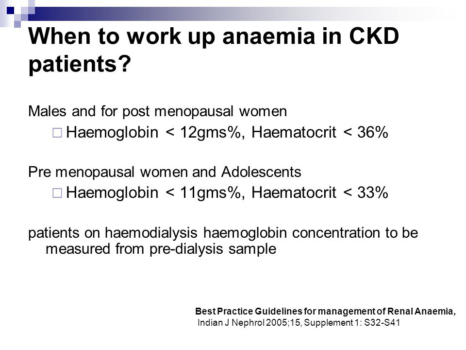 When to work up anaemia in CKD patients