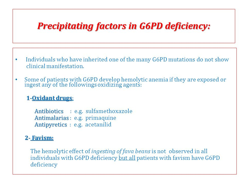 Precipitating factors in G6PD deficiency: