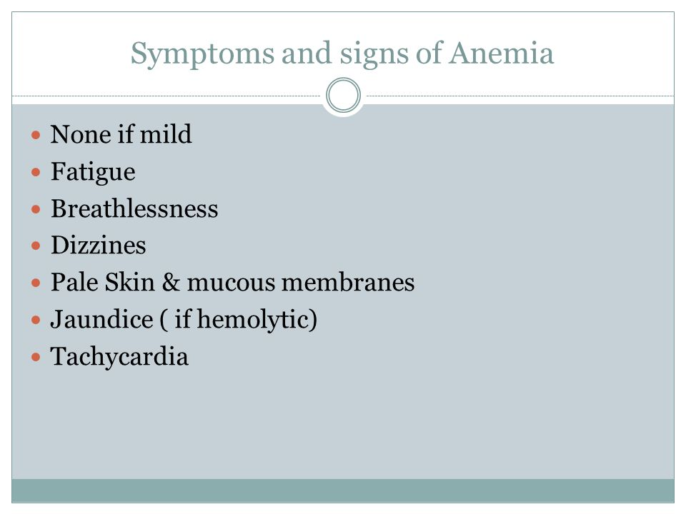 Symptoms and signs of Anemia