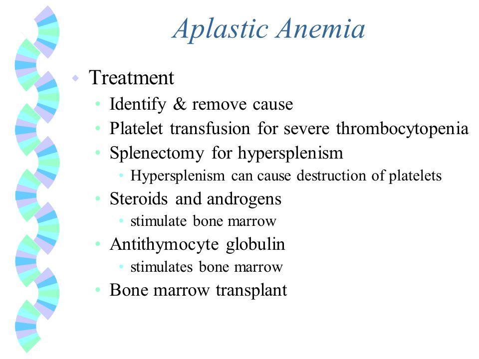Aplastic Anemia Treatment Identify & remove cause