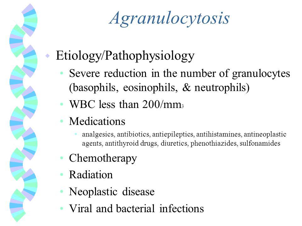 Agranulocytosis Etiology/Pathophysiology