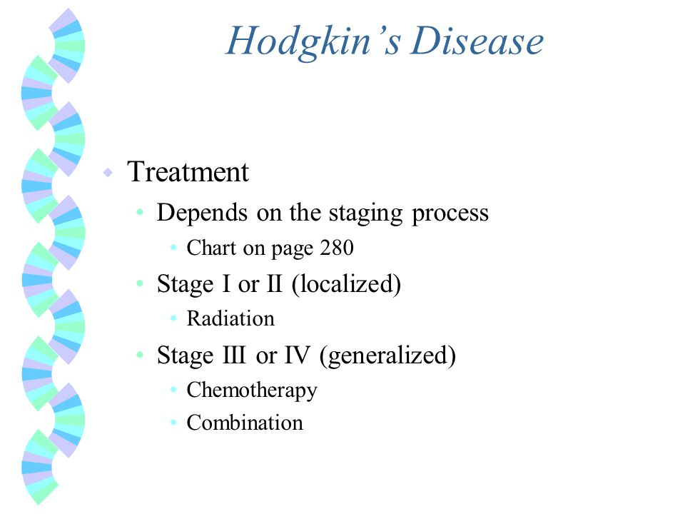 Hodgkin's Disease Treatment Depends on the staging process