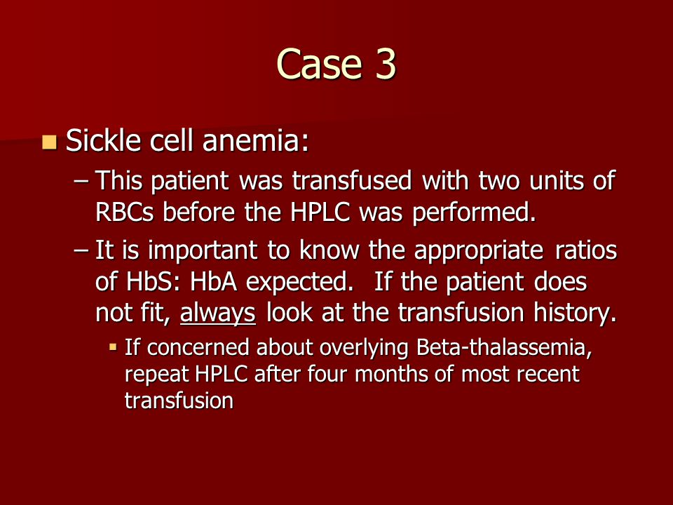 Case 3 Sickle cell anemia: