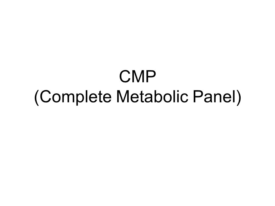 CMP (Complete Metabolic Panel)