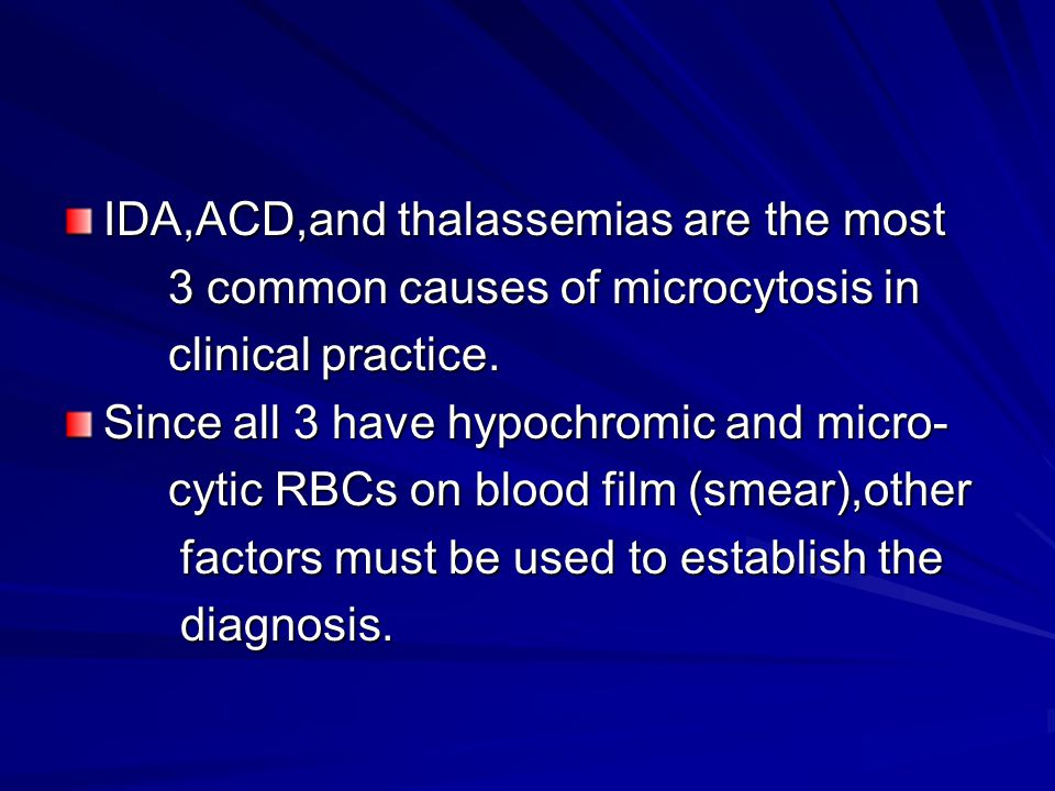 IDA,ACD,and thalassemias are the most