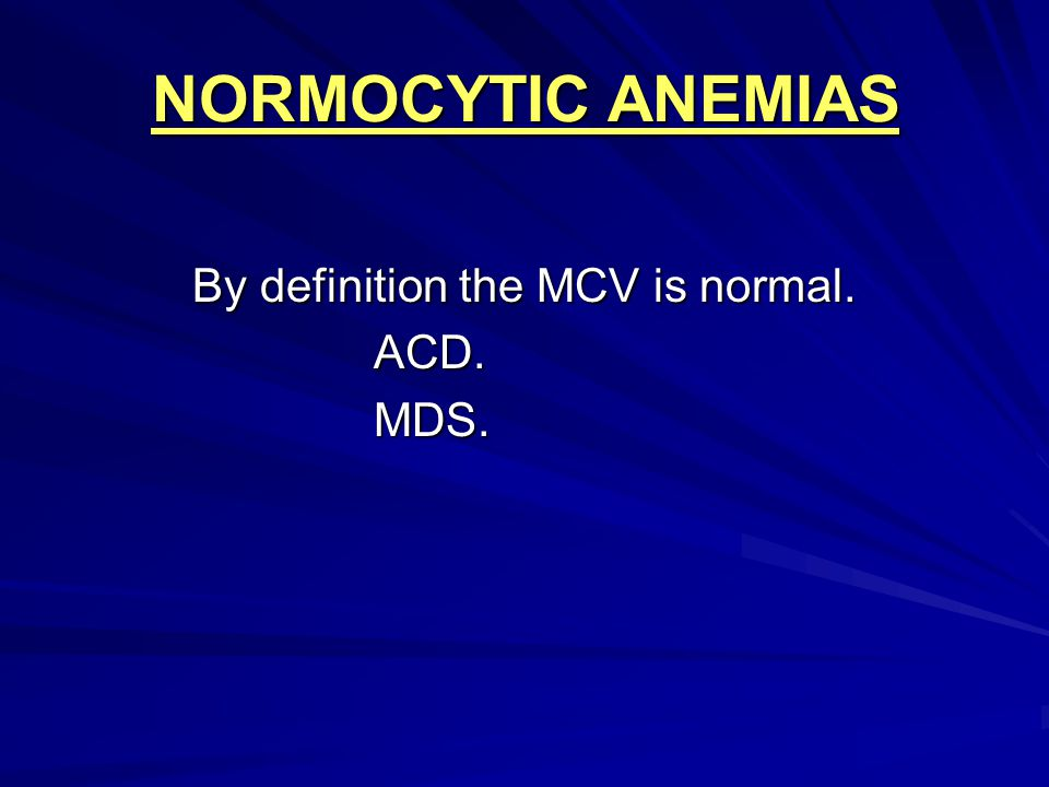 By definition the MCV is normal.