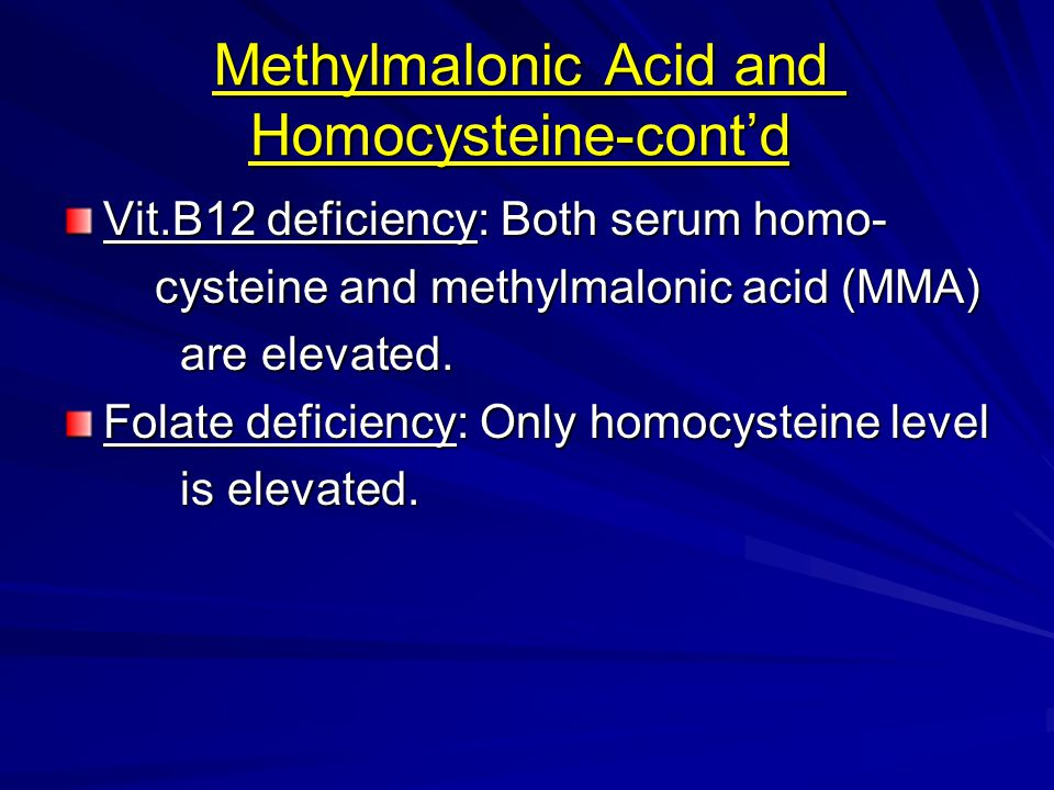 Methylmalonic Acid and Homocysteine-cont'd