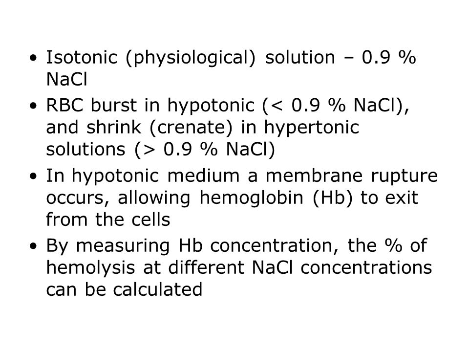 Isotonic (physiological) solution – 0.9 % NaCl