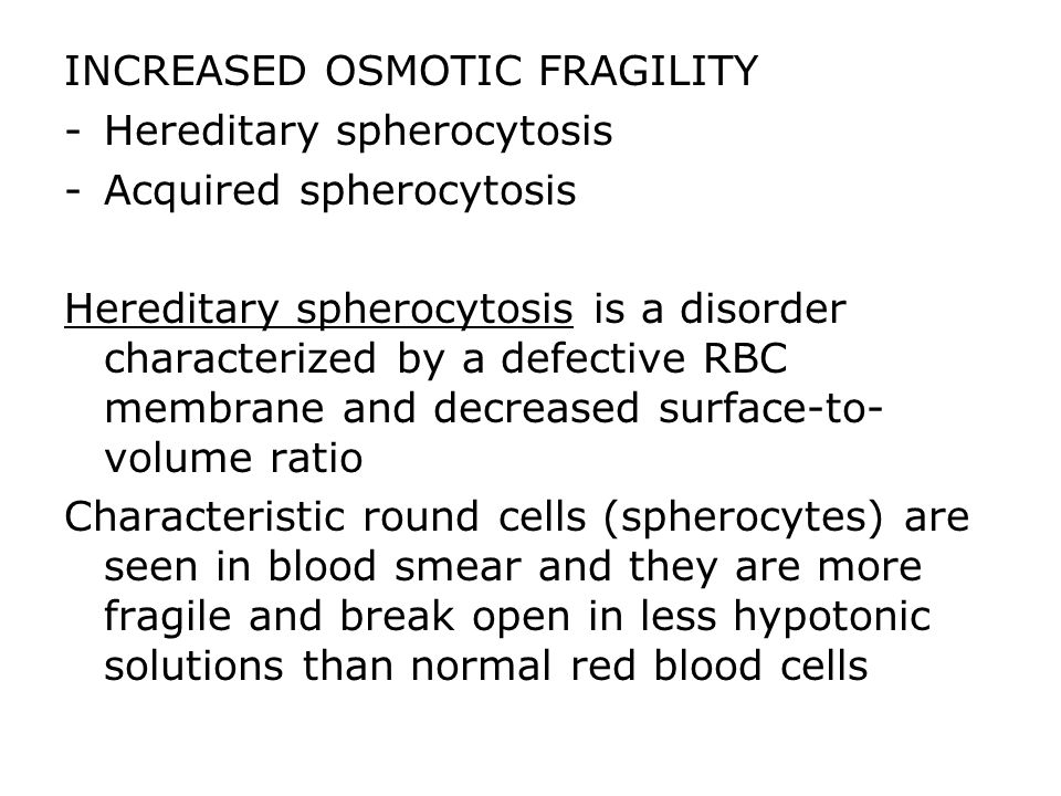 INCREASED OSMOTIC FRAGILITY