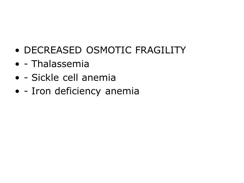 DECREASED OSMOTIC FRAGILITY