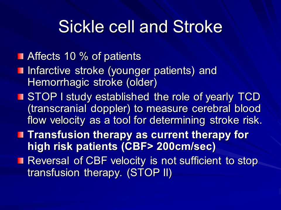 Sickle cell and Stroke Affects 10 % of patients