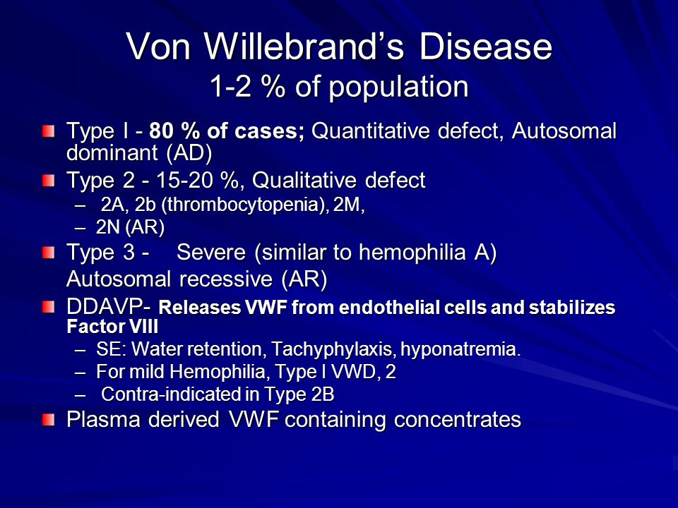 Von Willebrand's Disease 1-2 % of population