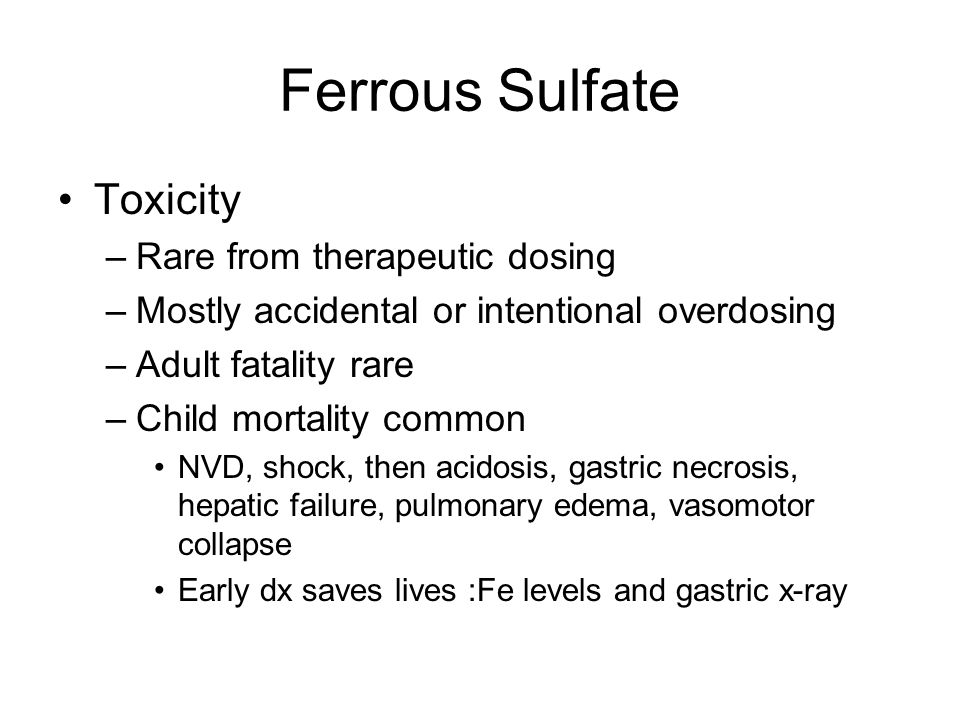 Ferrous Sulfate Toxicity Rare from therapeutic dosing