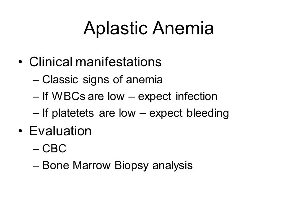 Aplastic Anemia Clinical manifestations Evaluation
