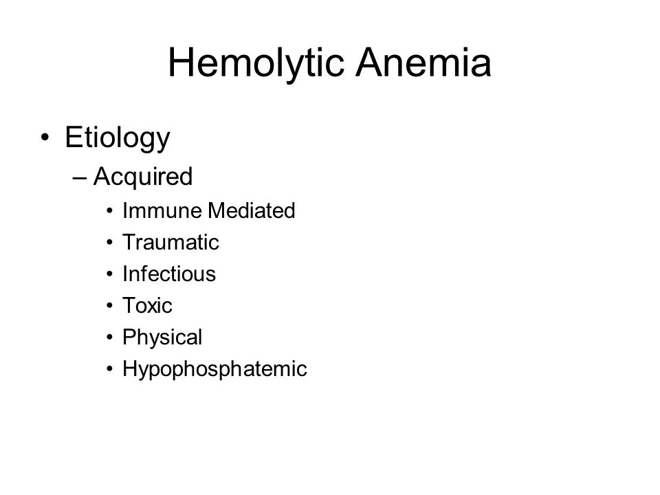 Hemolytic Anemia Etiology Acquired Immune Mediated Traumatic